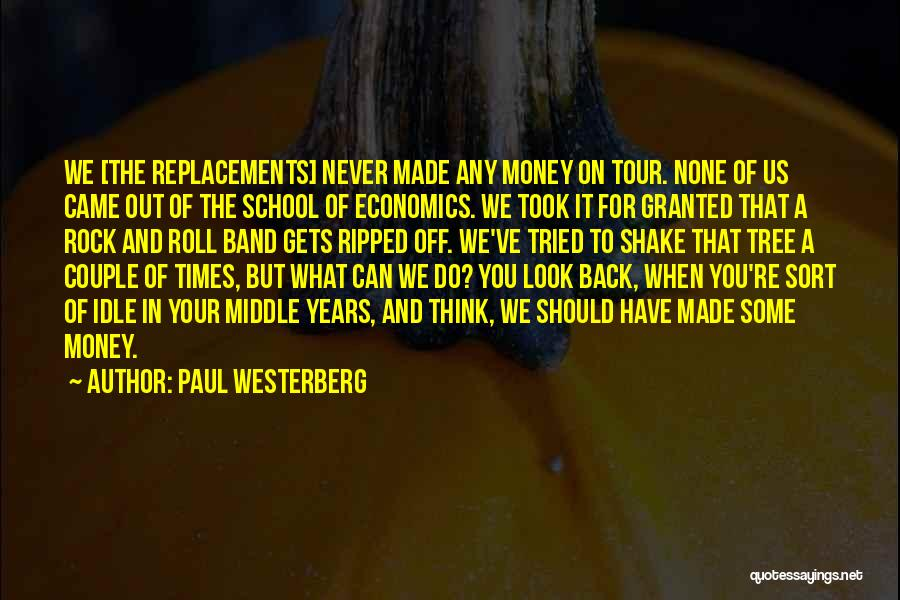 Took You For Granted Quotes By Paul Westerberg