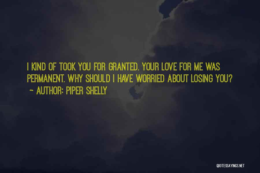 Took You For Granted Quotes By Piper Shelly