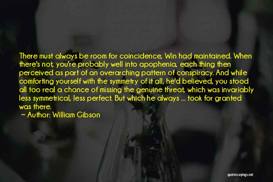 Took You For Granted Quotes By William Gibson