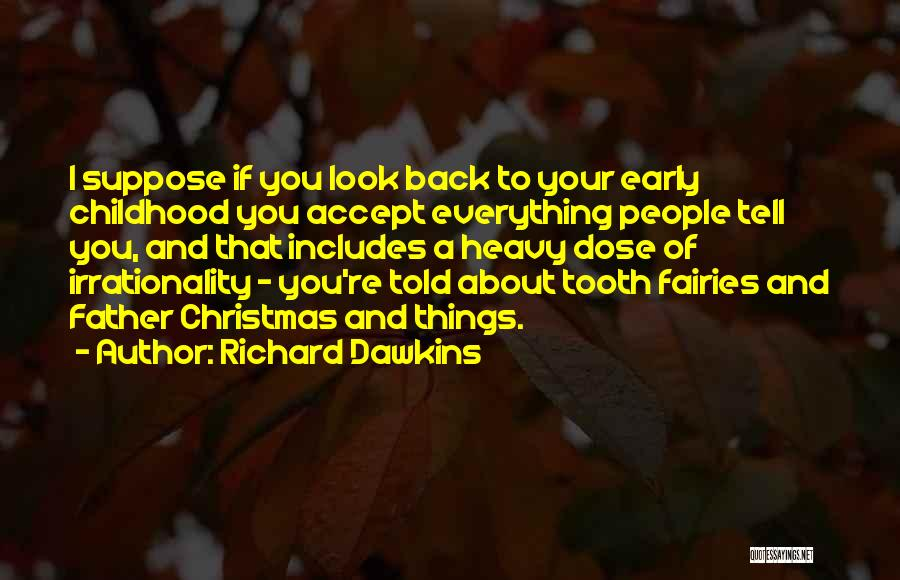Tooth Fairies Quotes By Richard Dawkins