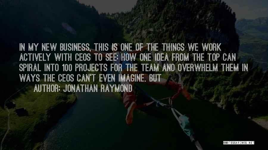 Top 100 Team Quotes By Jonathan Raymond