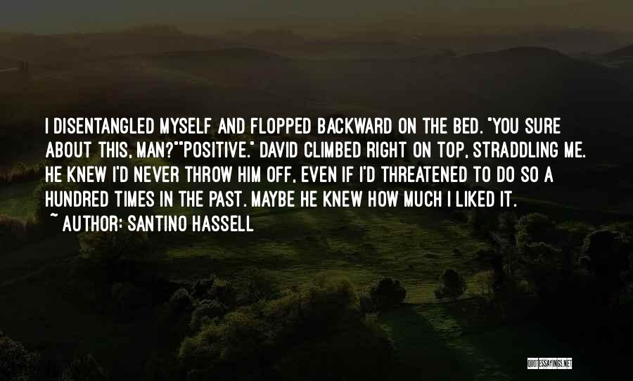 Top Most Liked Quotes By Santino Hassell