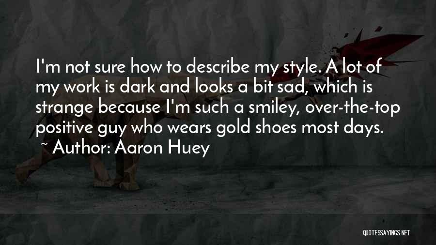 Top Most Sad Quotes By Aaron Huey