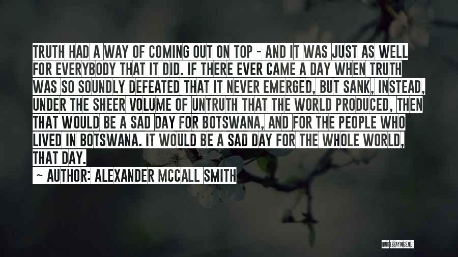 Top Most Sad Quotes By Alexander McCall Smith