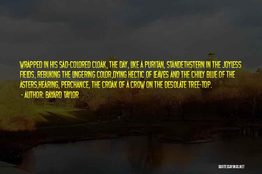Top Most Sad Quotes By Bayard Taylor