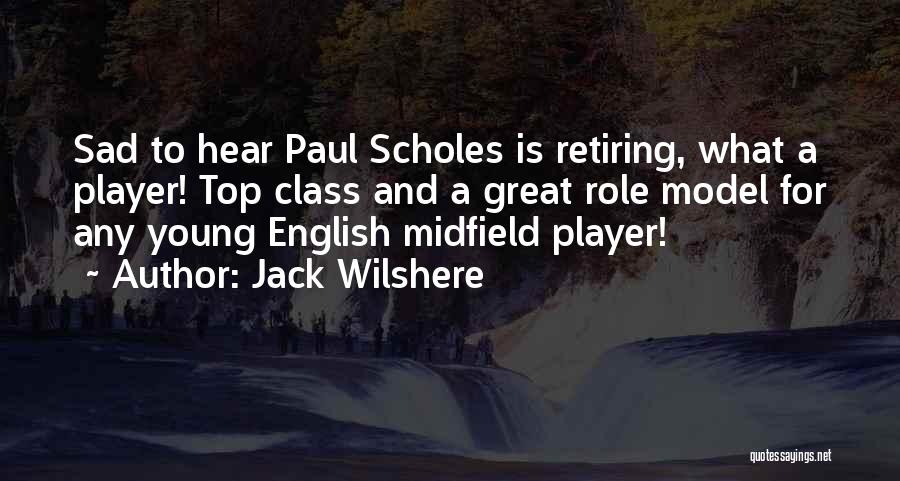 Top Most Sad Quotes By Jack Wilshere