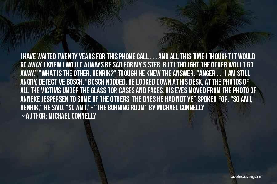 Top Most Sad Quotes By Michael Connelly
