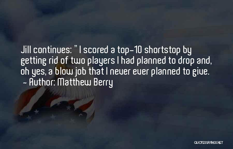 Top Never Give Up Quotes By Matthew Berry