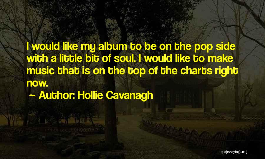 Top Pop Music Quotes By Hollie Cavanagh