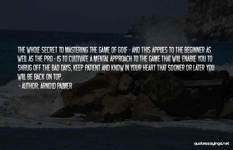 Top Secret Quotes By Arnold Palmer