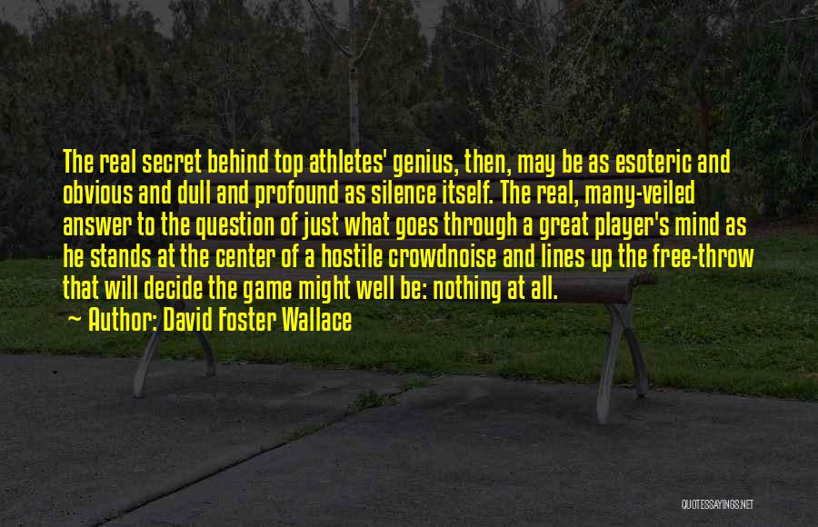 Top Secret Quotes By David Foster Wallace