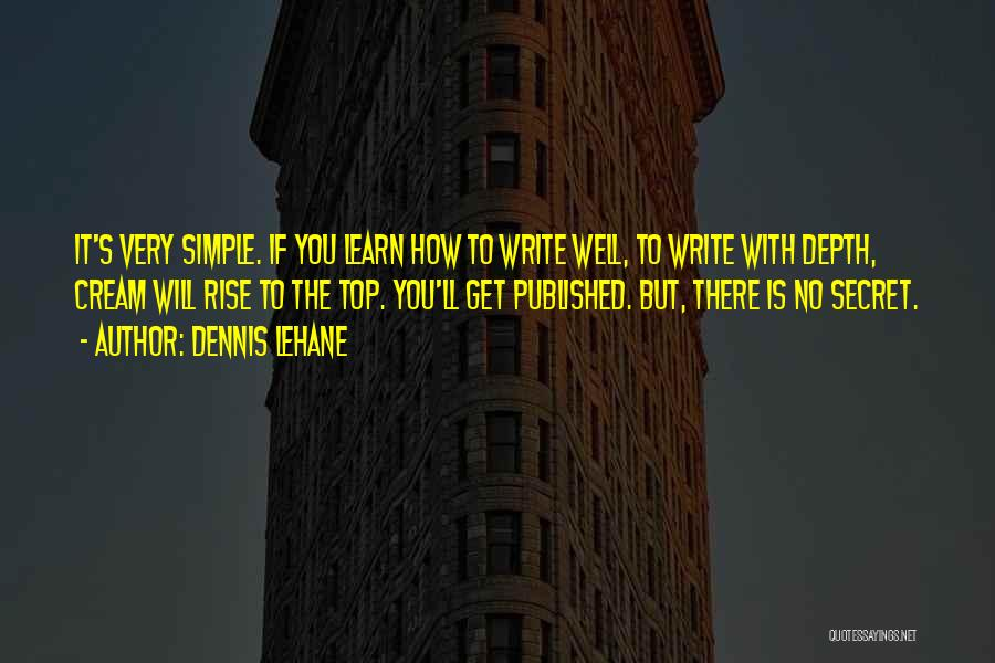 Top Secret Quotes By Dennis Lehane
