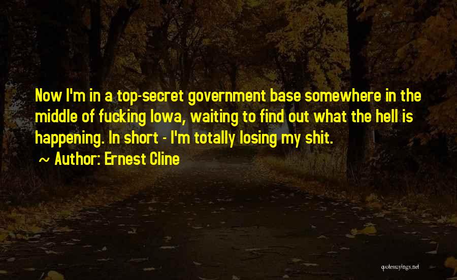 Top Secret Quotes By Ernest Cline