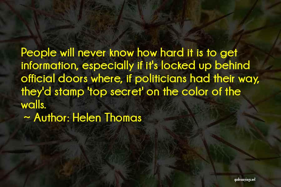 Top Secret Quotes By Helen Thomas