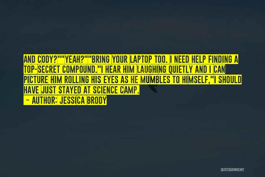 Top Secret Quotes By Jessica Brody