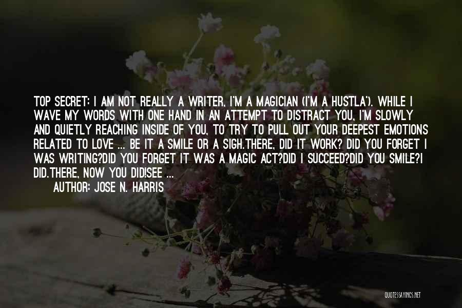 Top Secret Quotes By Jose N. Harris