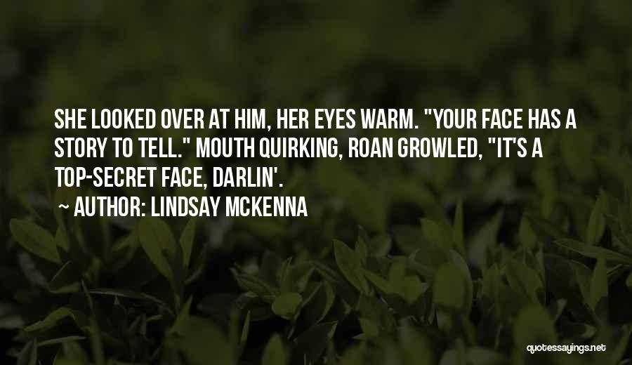 Top Secret Quotes By Lindsay McKenna