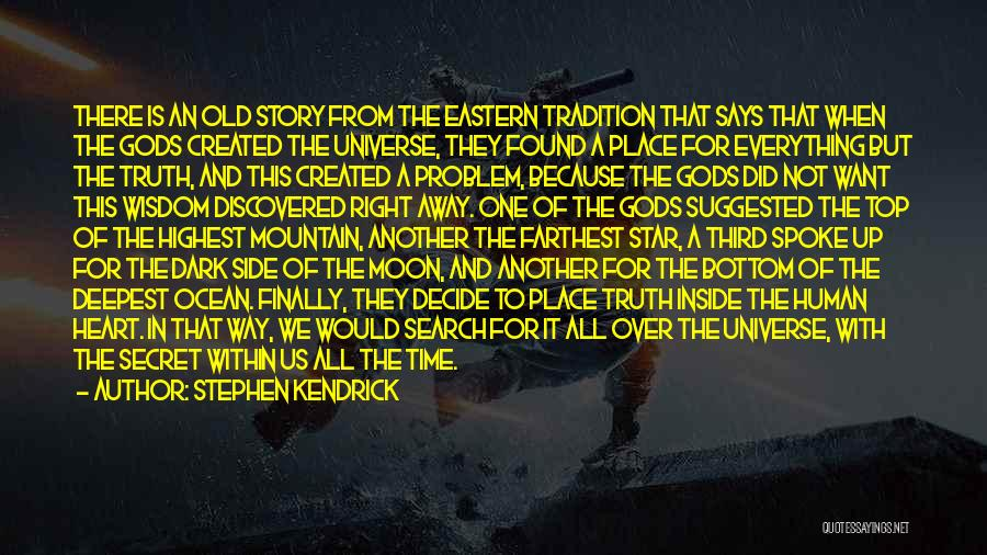 Top Secret Quotes By Stephen Kendrick