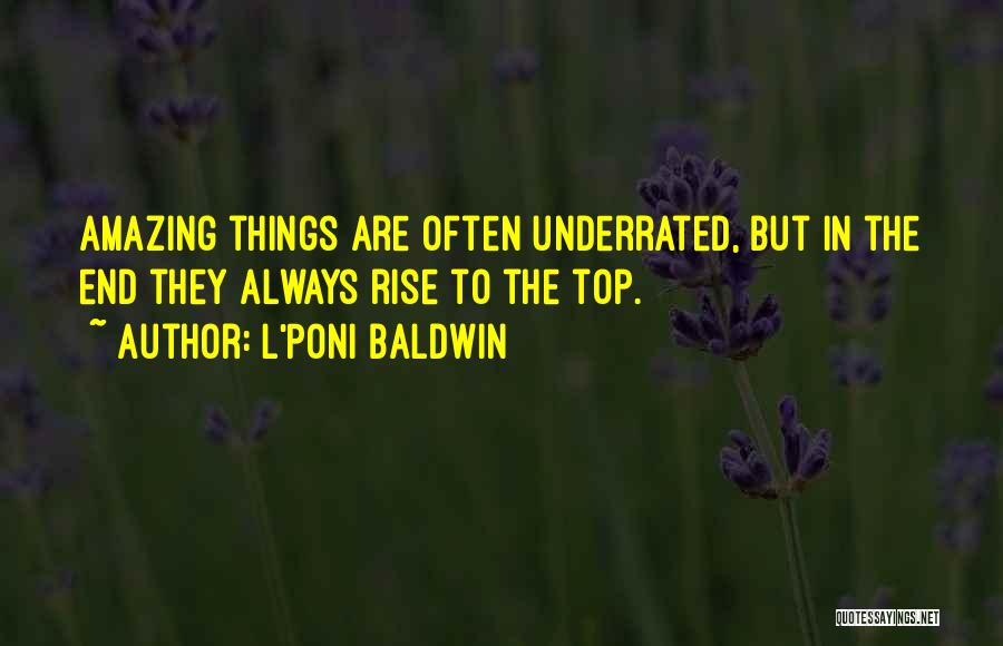 Top Underrated Quotes By L'Poni Baldwin