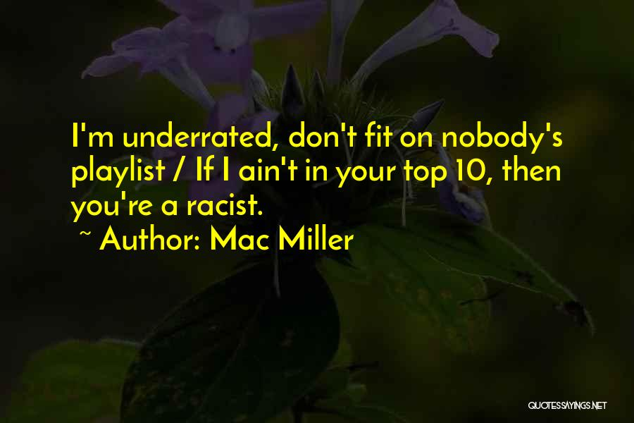 Top Underrated Quotes By Mac Miller