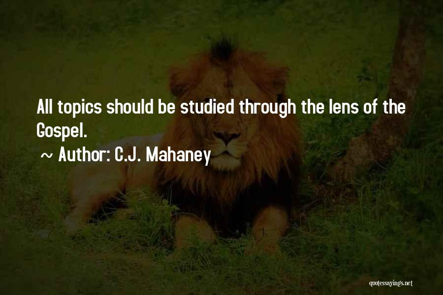 Topics Quotes By C.J. Mahaney