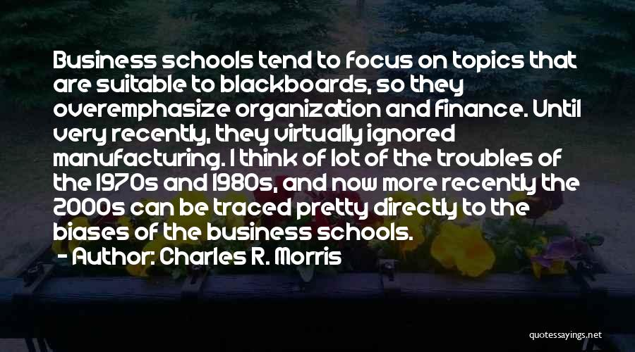 Topics Quotes By Charles R. Morris
