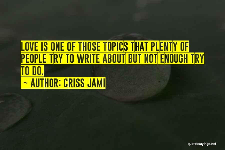 Topics Quotes By Criss Jami