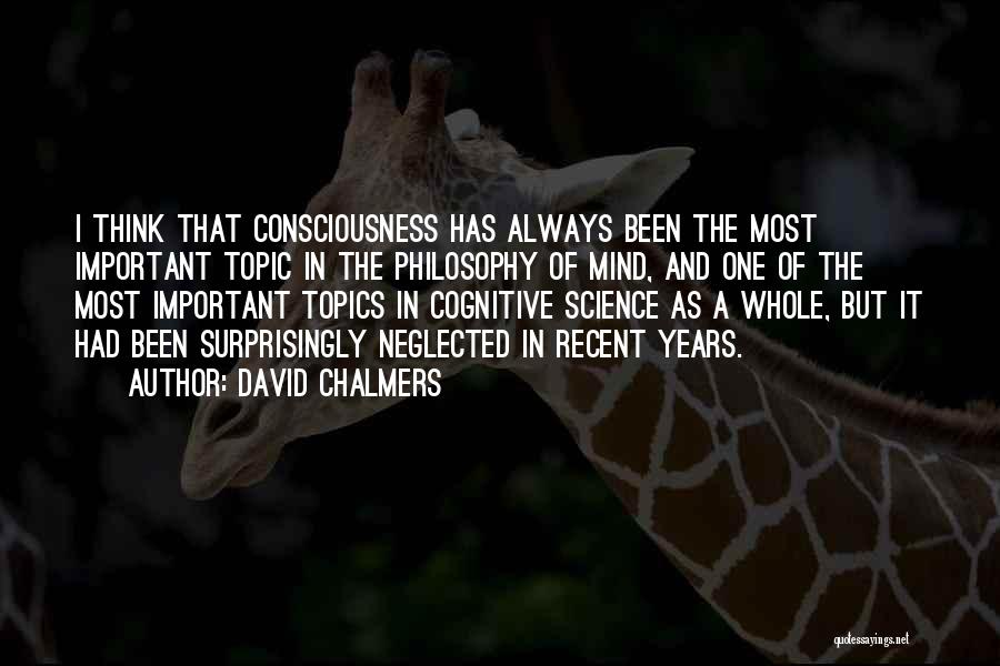 Topics Quotes By David Chalmers