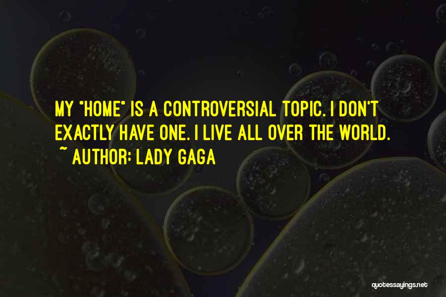 Topics Quotes By Lady Gaga