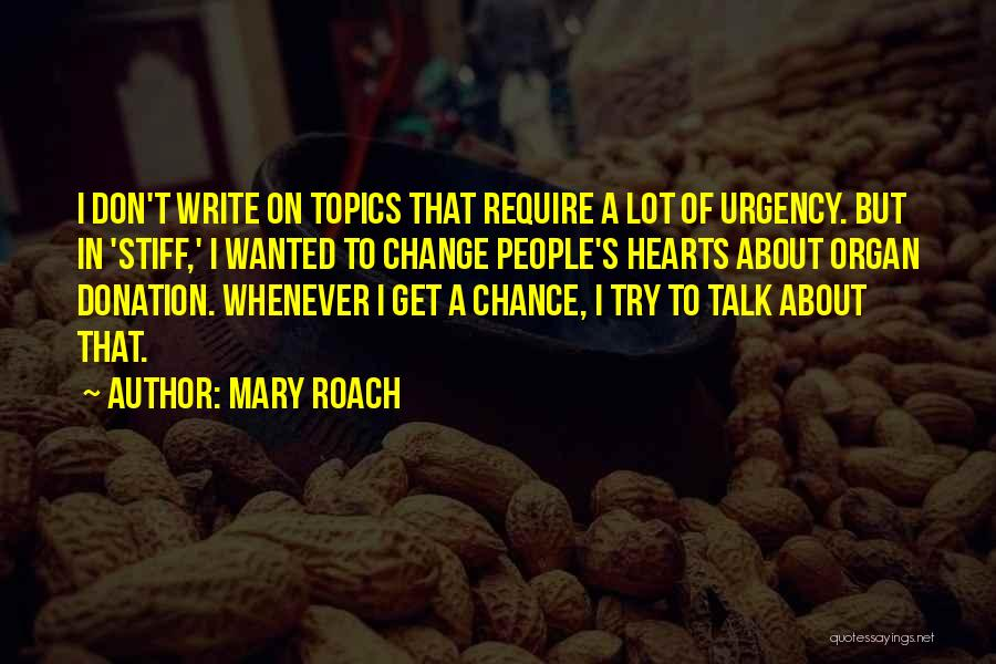 Topics Quotes By Mary Roach