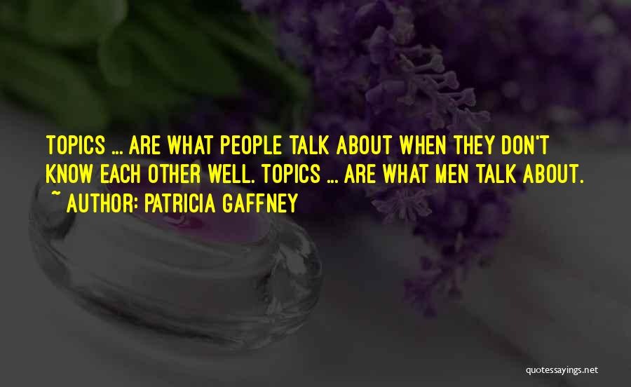 Topics Quotes By Patricia Gaffney