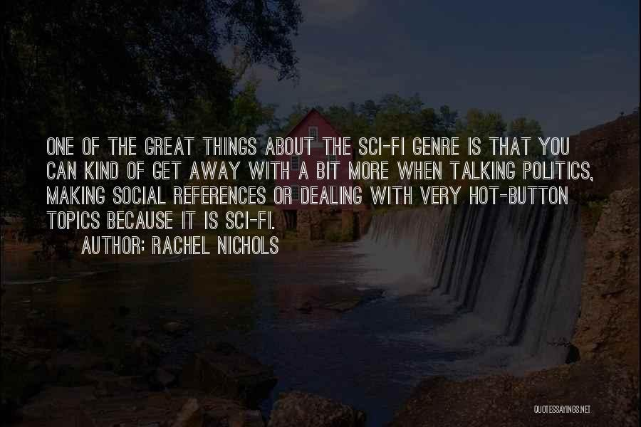 Topics Quotes By Rachel Nichols