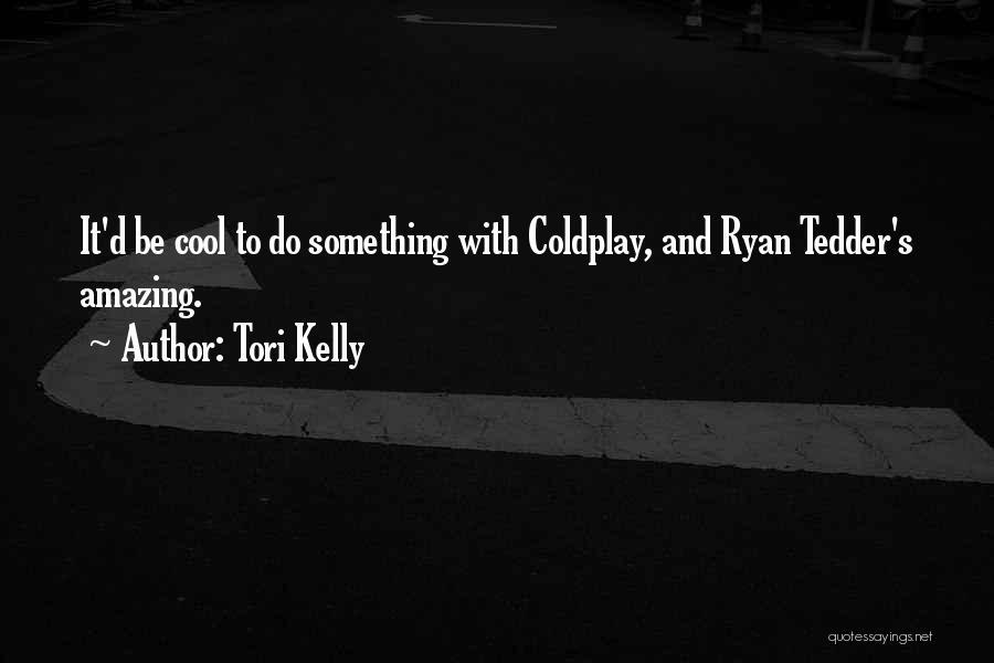 Tori Kelly Quotes 533545