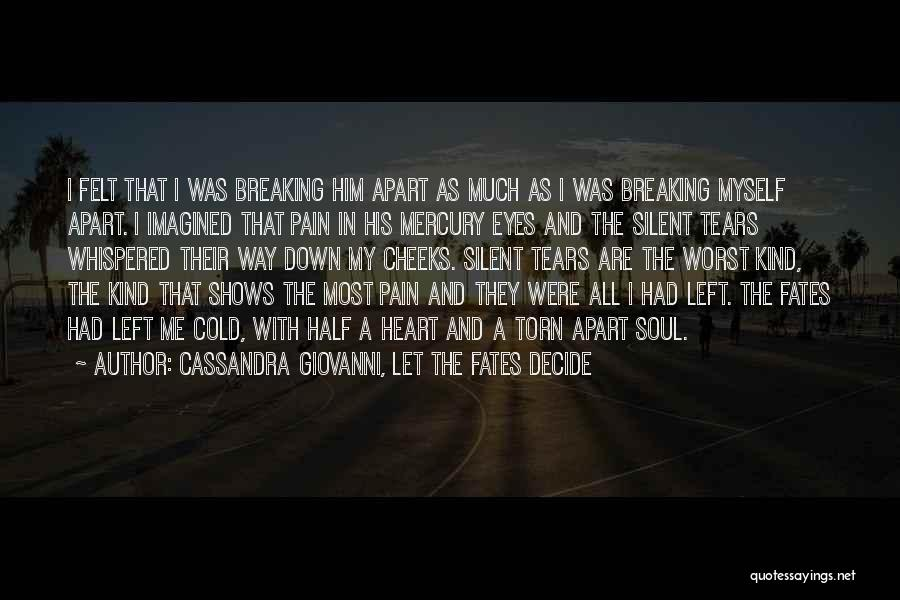 Torn Apart Quotes By Cassandra Giovanni, Let The Fates Decide