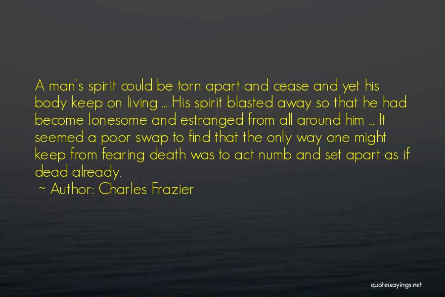 Torn Apart Quotes By Charles Frazier