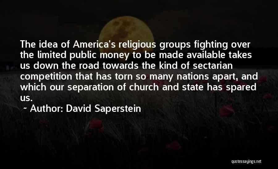 Torn Apart Quotes By David Saperstein