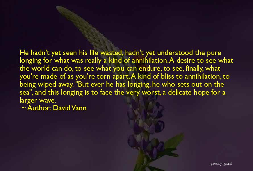 Torn Apart Quotes By David Vann
