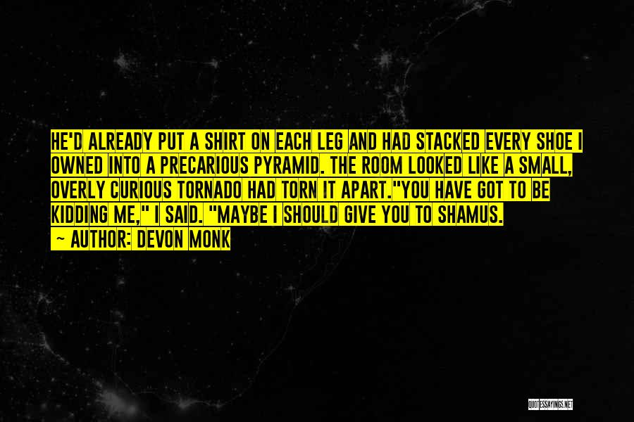 Torn Apart Quotes By Devon Monk