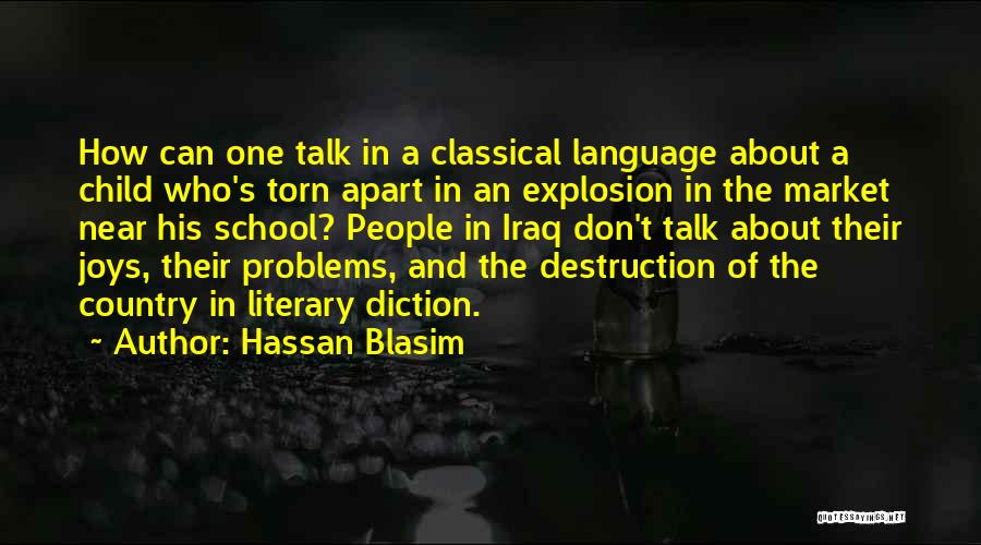 Torn Apart Quotes By Hassan Blasim