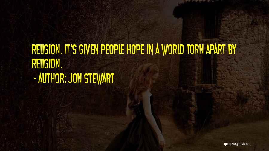 Torn Apart Quotes By Jon Stewart