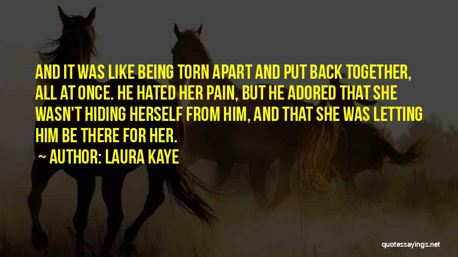 Torn Apart Quotes By Laura Kaye
