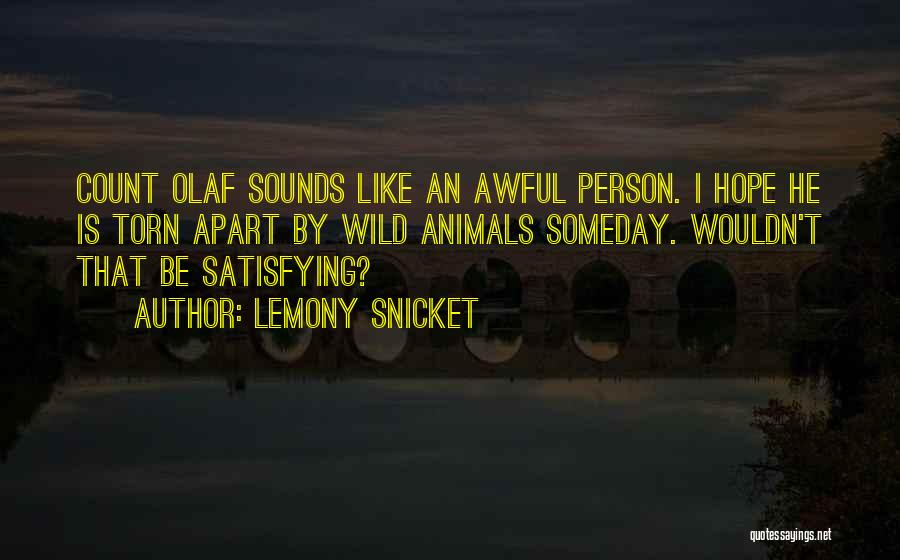 Torn Apart Quotes By Lemony Snicket