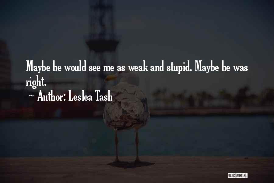 Torn Apart Quotes By Leslea Tash