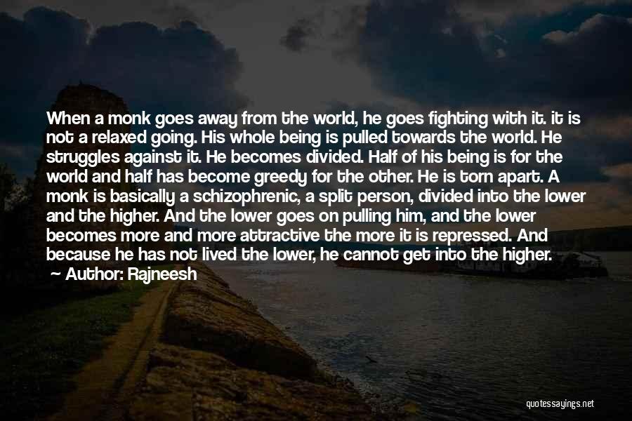 Torn Apart Quotes By Rajneesh