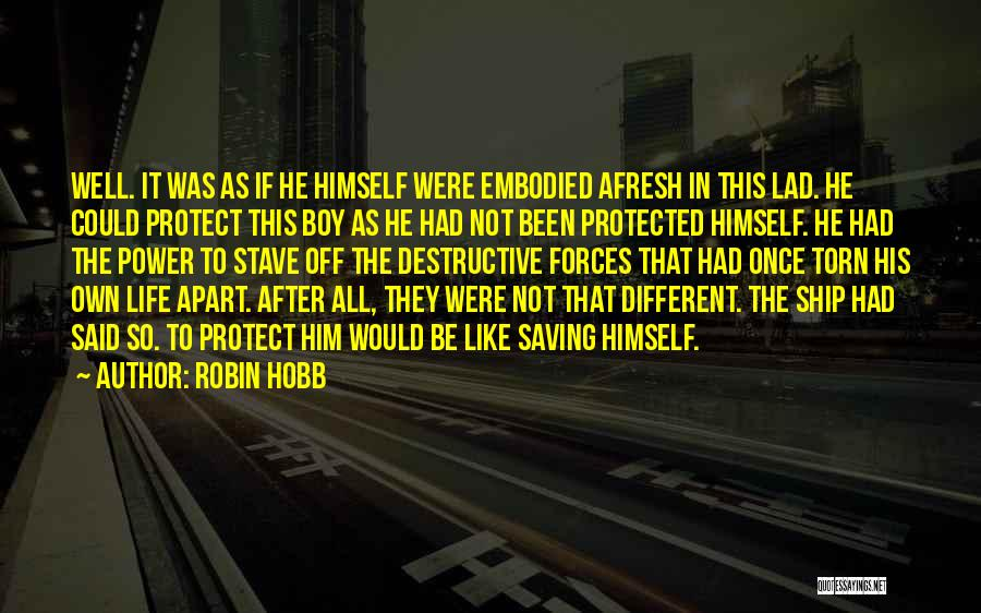 Torn Apart Quotes By Robin Hobb