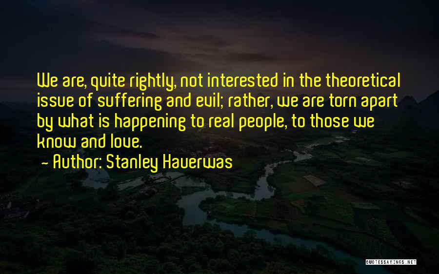 Torn Apart Quotes By Stanley Hauerwas