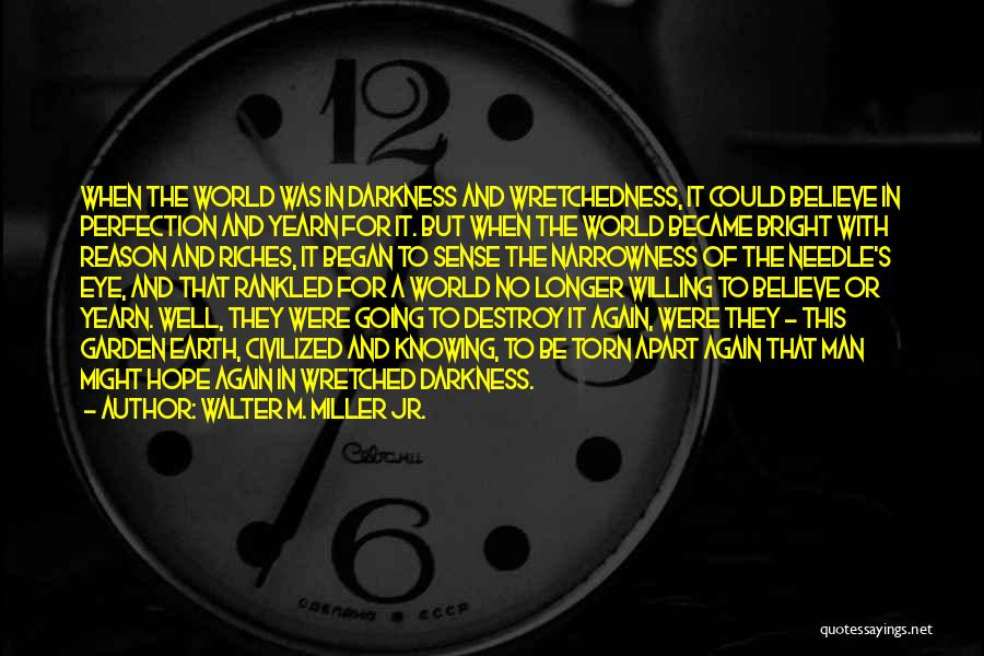 Torn Apart Quotes By Walter M. Miller Jr.