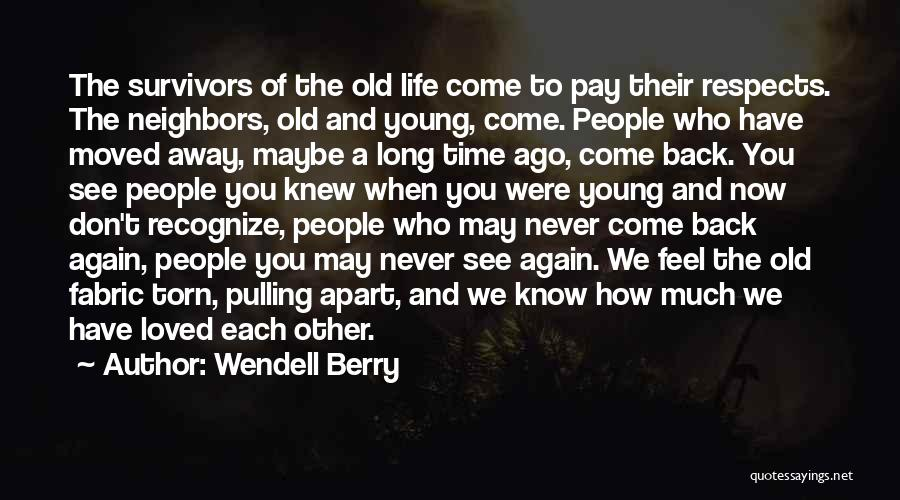 Torn Apart Quotes By Wendell Berry