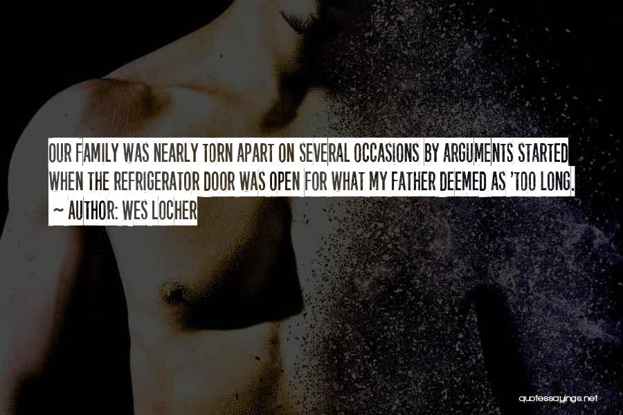 Torn Apart Quotes By Wes Locher
