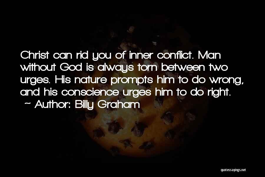 Torn Between Two Quotes By Billy Graham